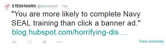 You are more likely to complete Navy SEAL training than click a banner ad.